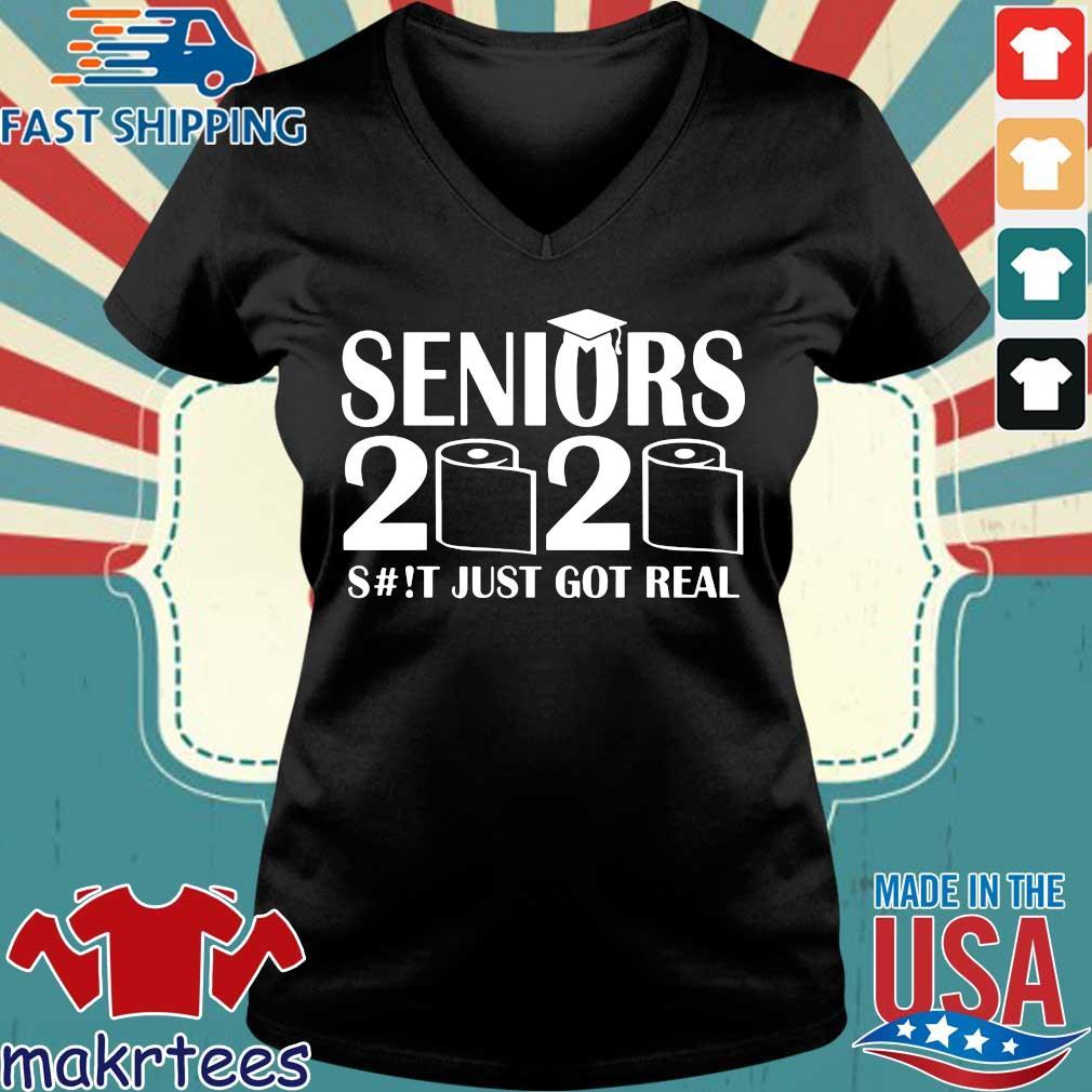 Seniors 2020 Funny Graduation S#!t Just Got Real T-Shirt Ladies V-neck den