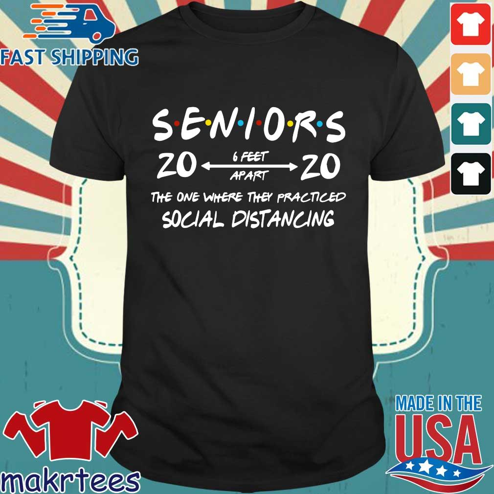 Seniors 2020 The One Where They Practiced Social Distancing Shirt