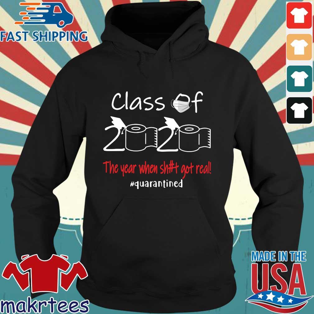 Seniors 2020 The year when shit got real #quarantined shirts Hoodie den