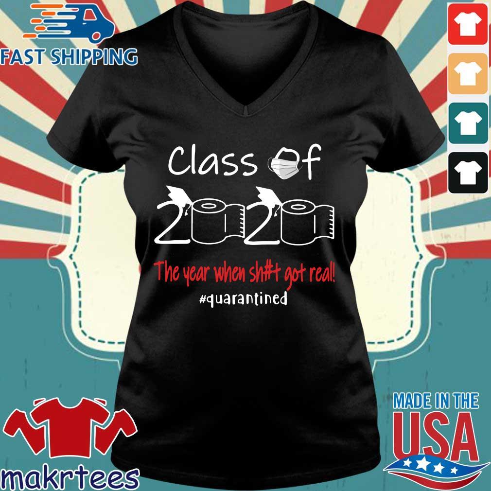 Seniors 2020 The year when shit got real #quarantined shirts Ladies V-neck den