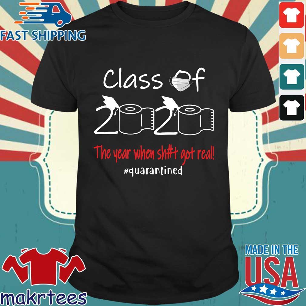 Seniors 2020 The year when shit got real #quarantined shirts