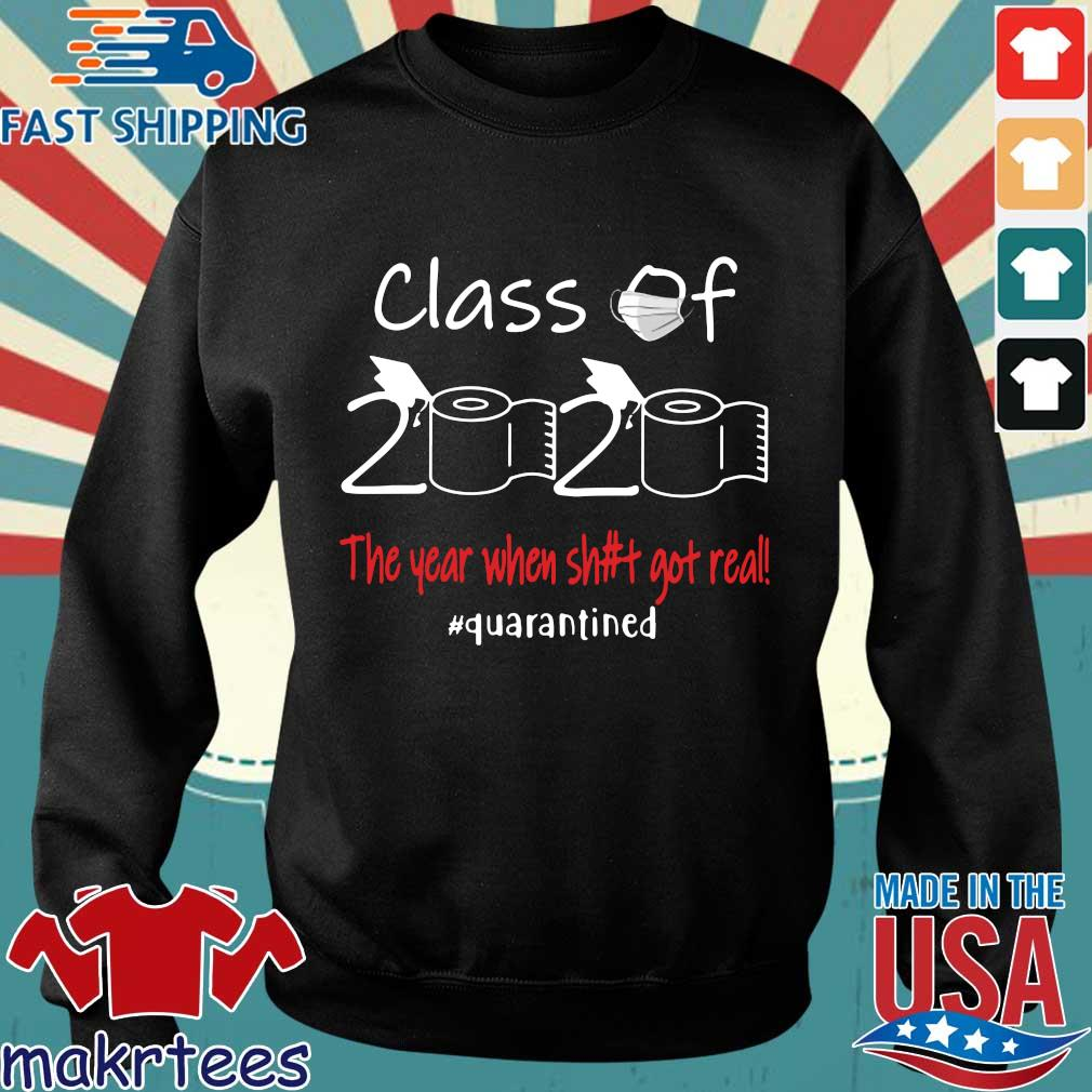 Seniors 2020 The year when shit got real #quarantined shirts Sweater den