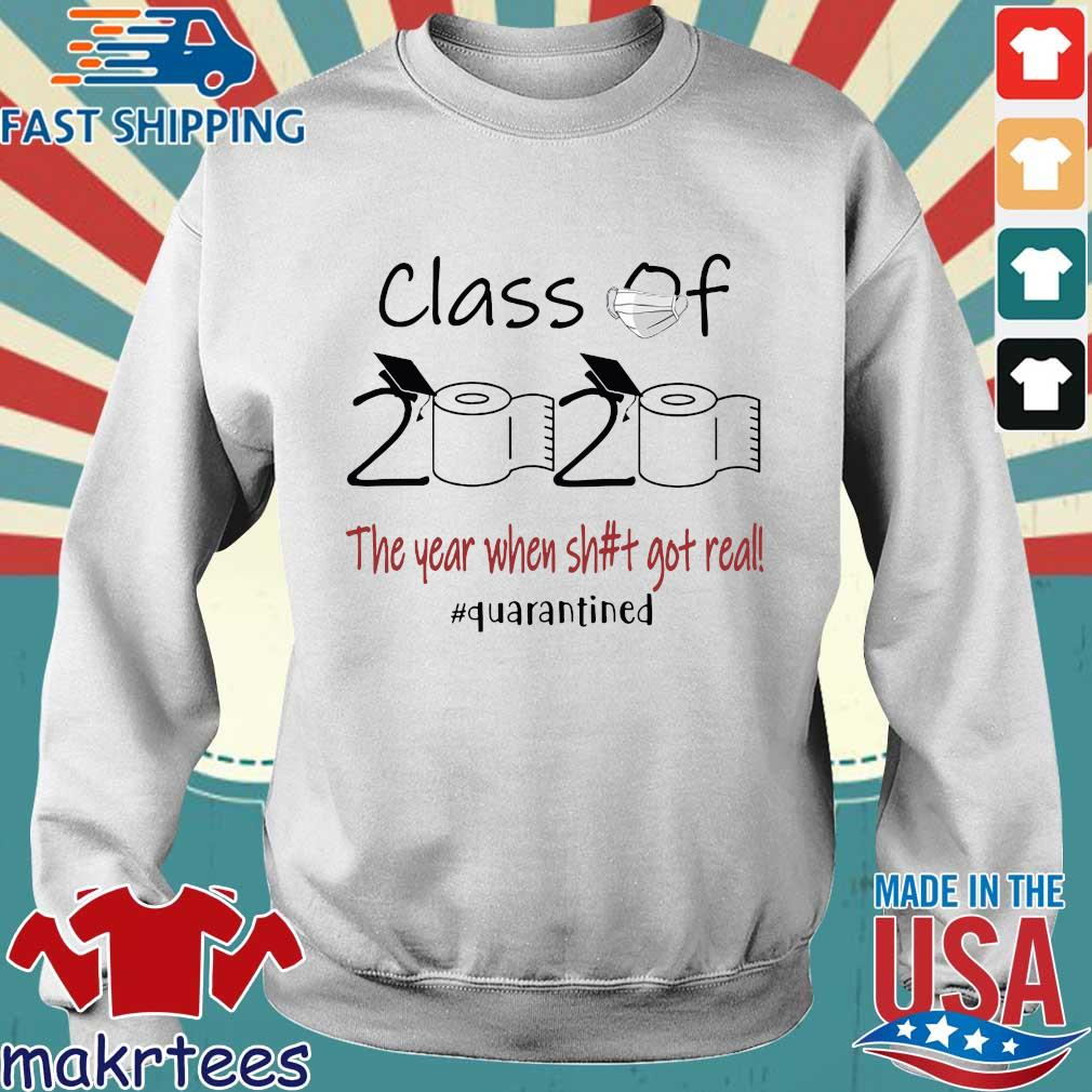 Seniors 2020 The year when shit got real #quarantined tee Shirt Sweater trang