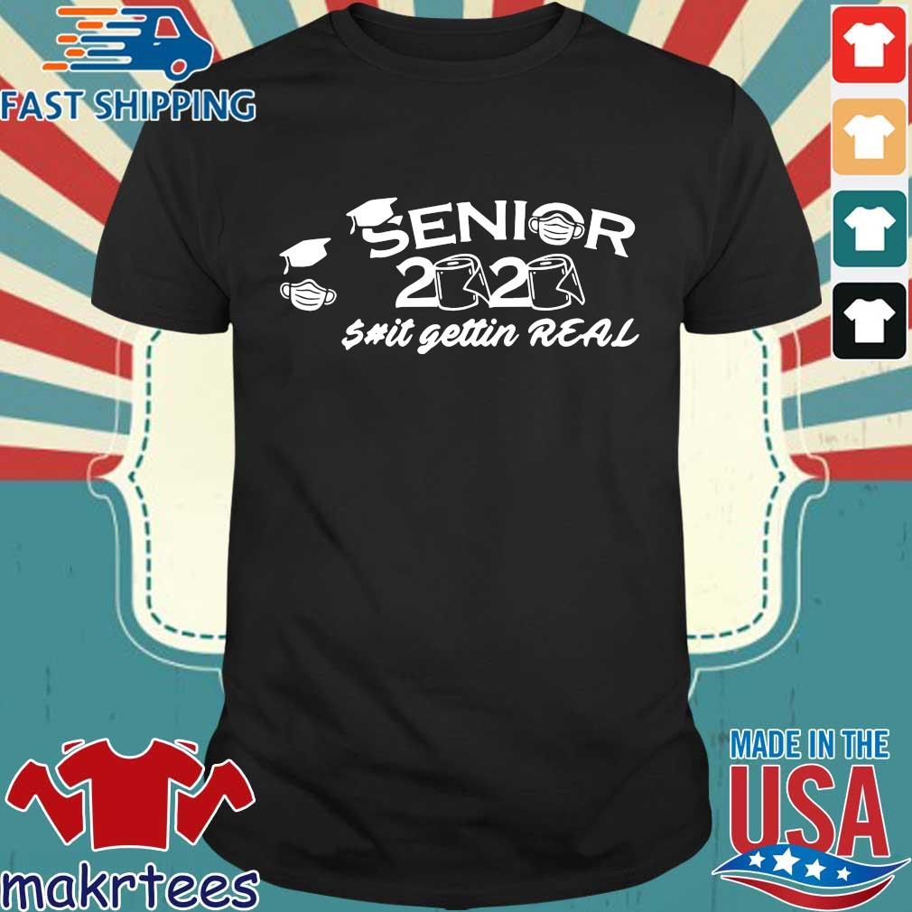 Seniors 2020 Toilet Paper Shit Getting Real Graduation Day Class Of Shirt