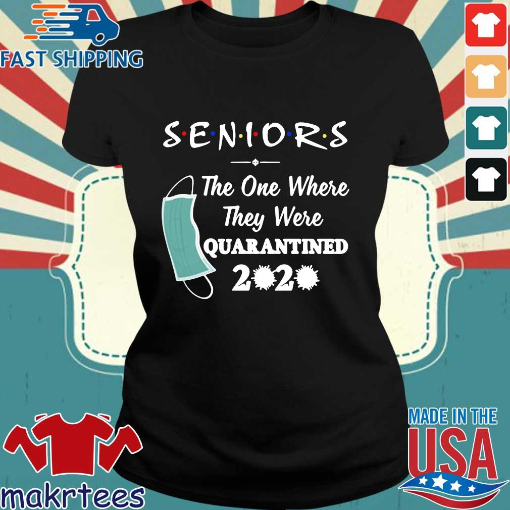 Seniors The One Where They were Quarantined 2020 Virus For T-Shirt Ladies den