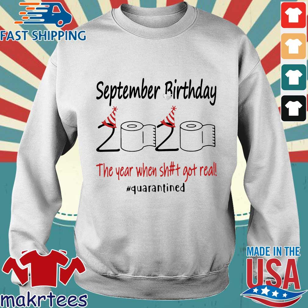 September Birthday 2020 The Year When Shit Got Real #quarantined T-s Sweater trang