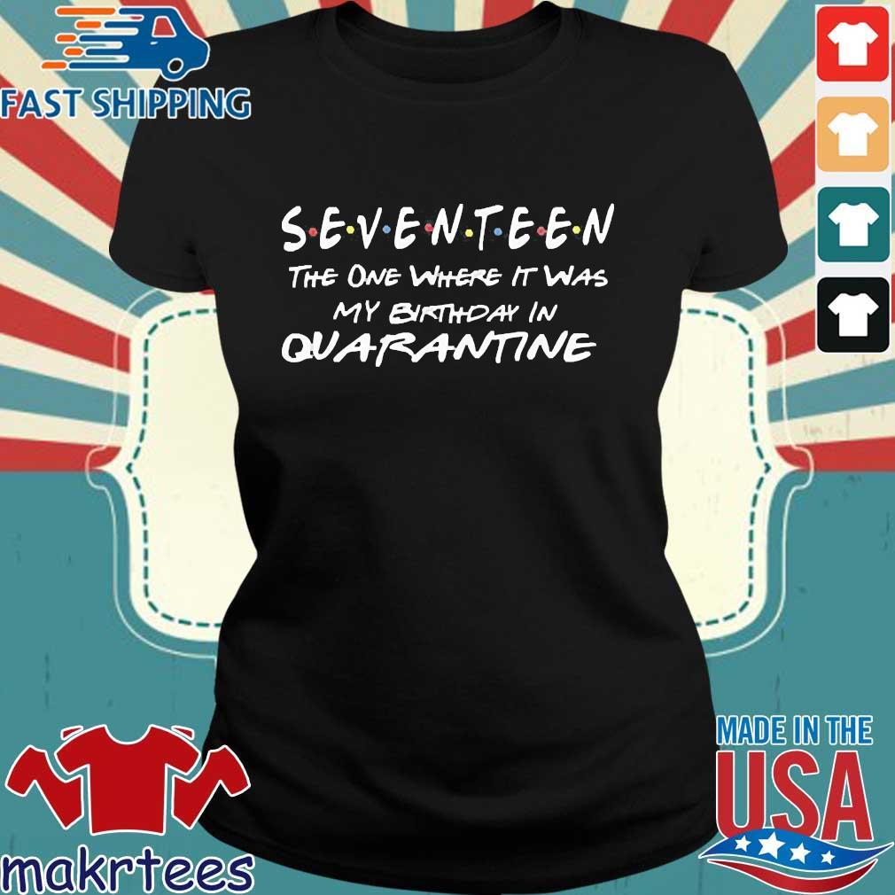 Seventeen The One Where It Was My Birthday Quarantine Shirt Ladies den