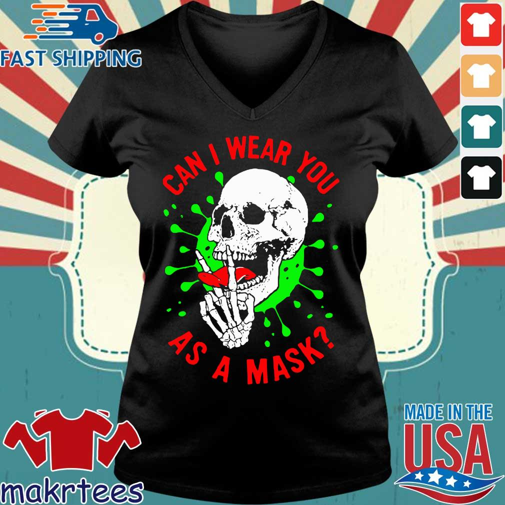 Skull Can I Wear You As A Mask Covid19 Shirt Ladies V-neck den