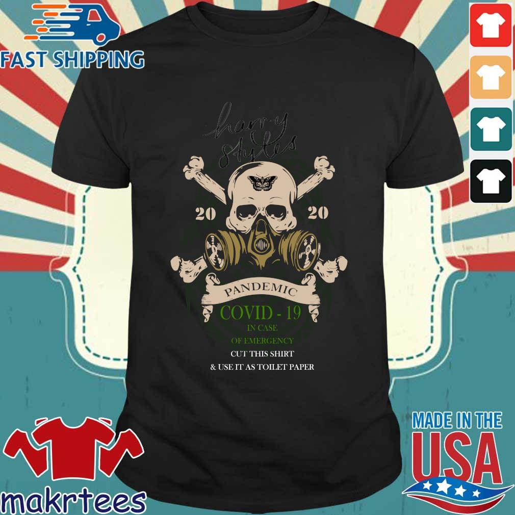 Skull Harry Styles 2020 Pandemic Covid-19 In Case Of Emergency Shirt
