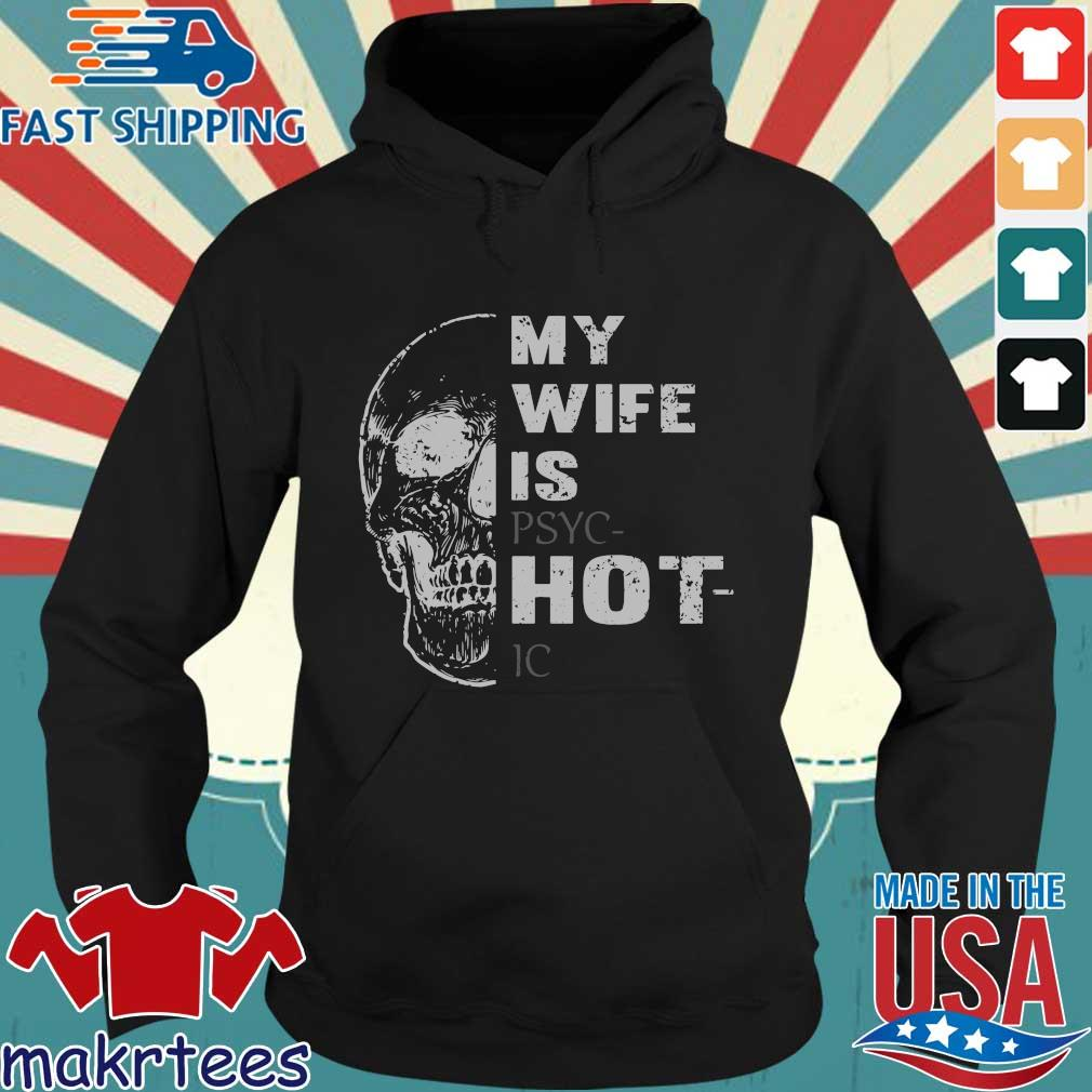 Skull My Wife Is Psychotic Shirt Hoodie den