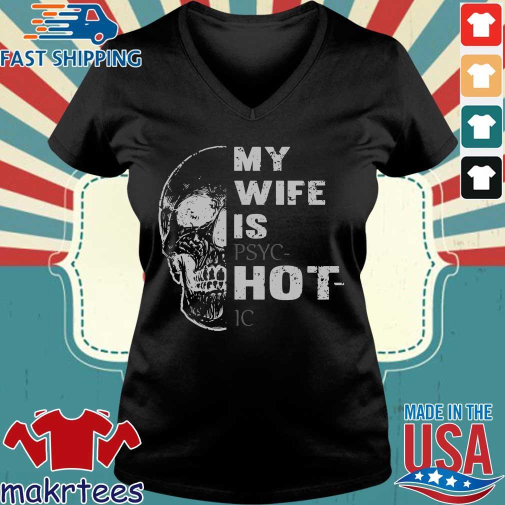 Skull My Wife Is Psychotic Shirt Ladies V-neck den