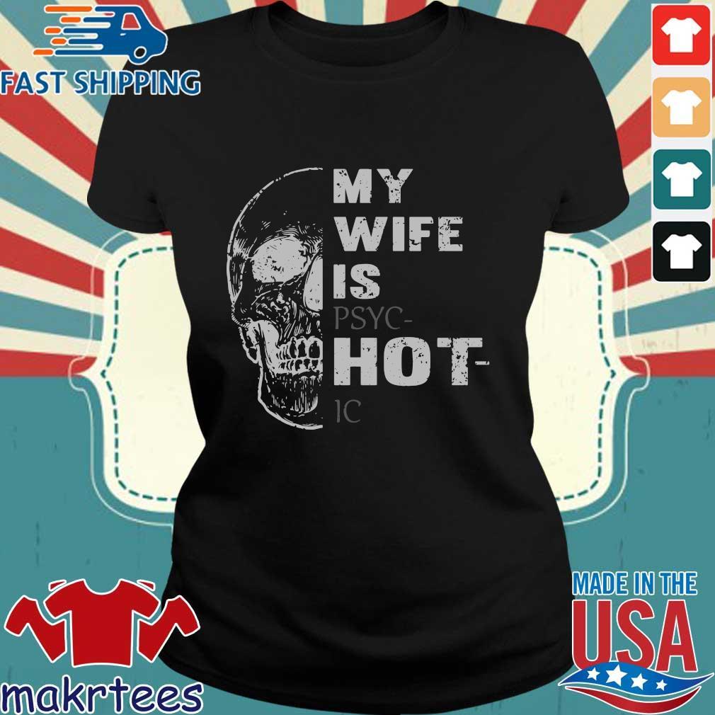 Skull My Wife Is Psychotic Shirt Ladies den