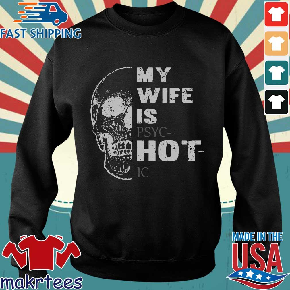 Skull My Wife Is Psychotic Shirt Sweater den