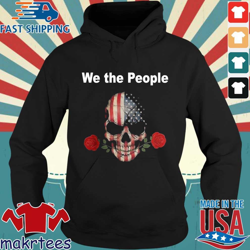 Skull Rose Lovers American We The People Shirt Hoodie den