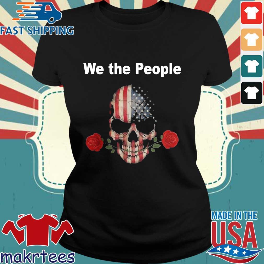 Skull Rose Lovers American We The People Shirt Ladies den