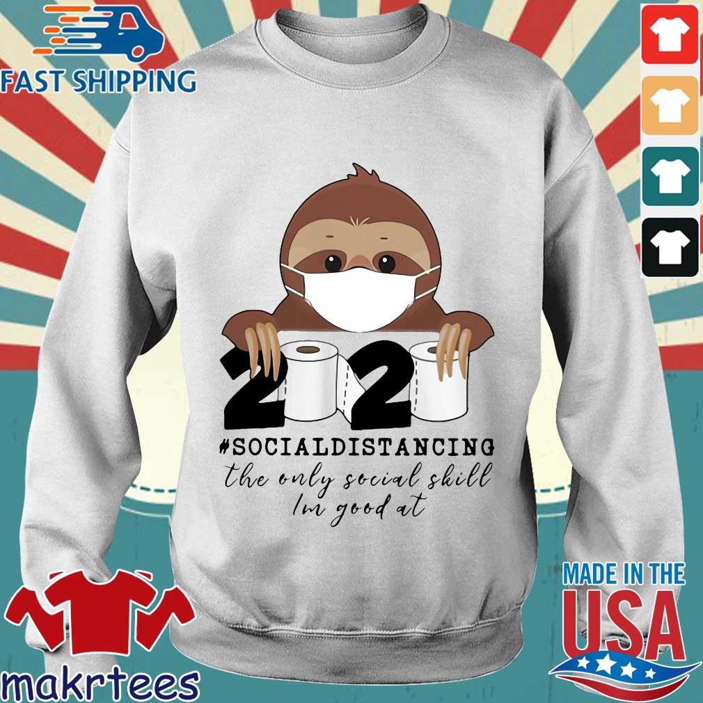 Sloth Wear Mask 2020 Social Distancing The Only Social Skill Im Good At Toilet Paper Covid19 Shirt Sweater trang