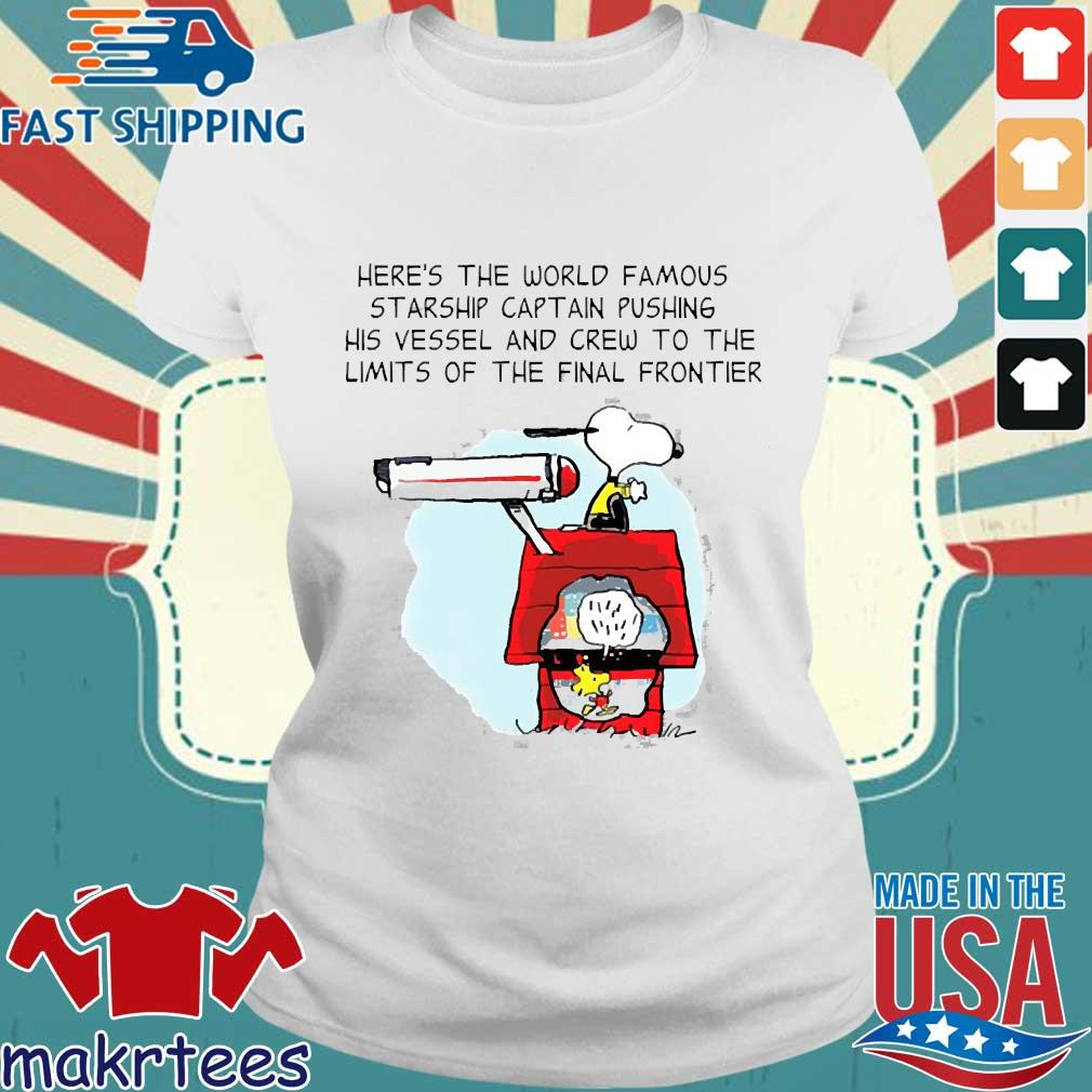 Snoopy Here's The World Famous Starship Captain Pushing His Vessel And Crew To The Limits Of The Final Frontier Shirt Ladies trang