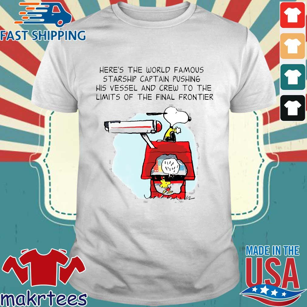 Snoopy Here's The World Famous Starship Captain Pushing His Vessel And Crew To The Limits Of The Final Frontier Shirt