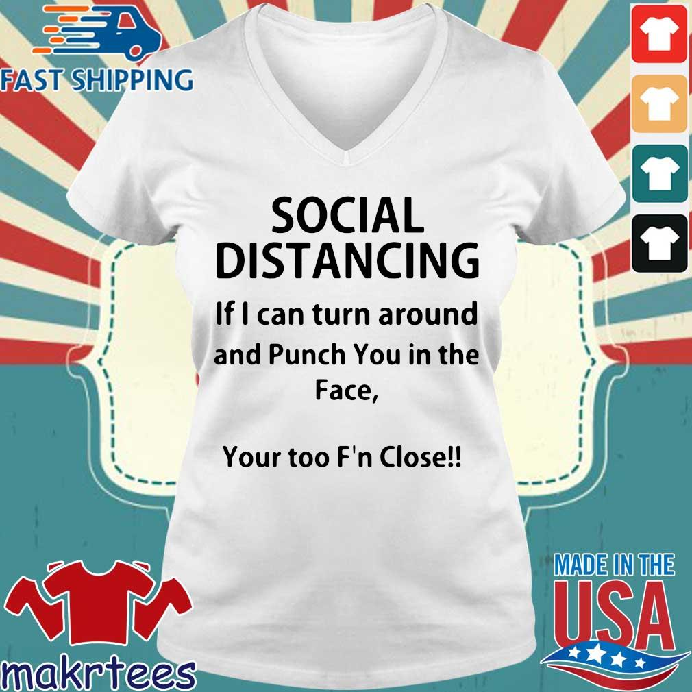 Social Distancing If I Can Turn Around And Punch You In The Face Shirt Ladies V-neck trang