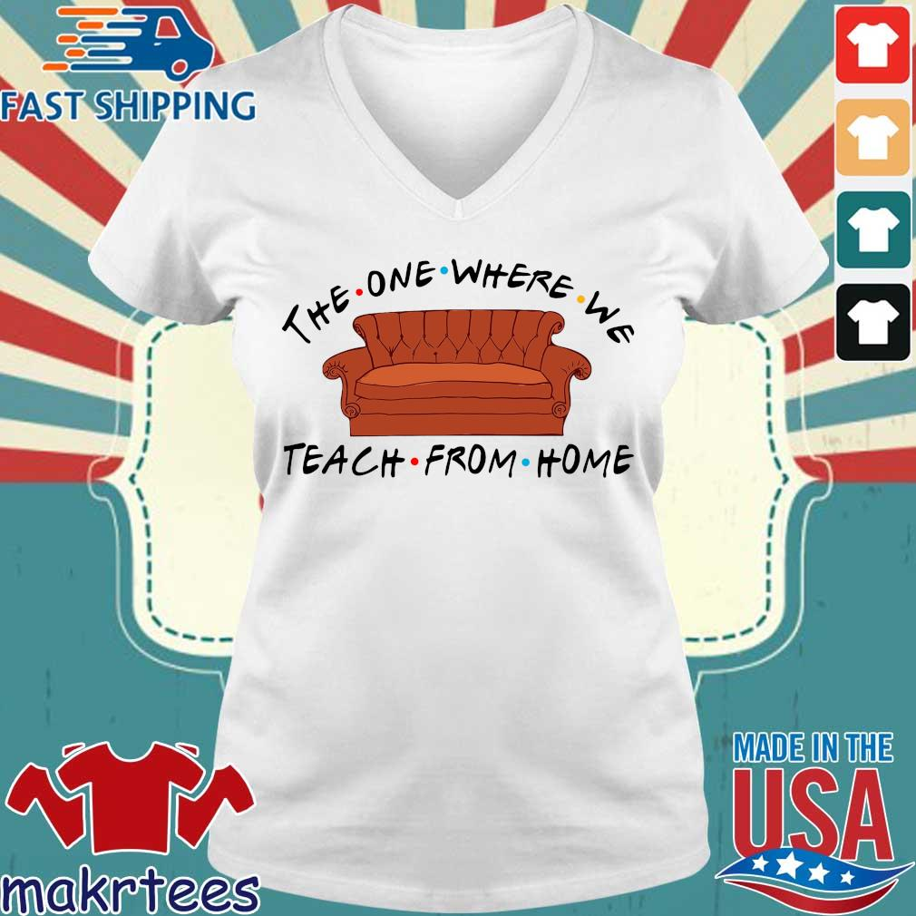Sofa The One Where We Teach From Home Shirt Ladies V-neck trang