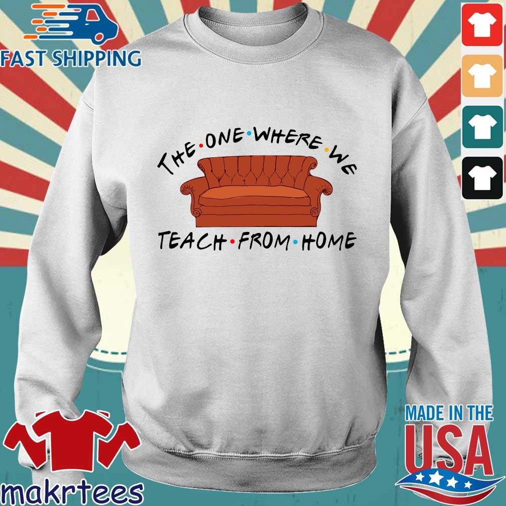 Sofa The One Where We Teach From Home Shirt Sweater trang