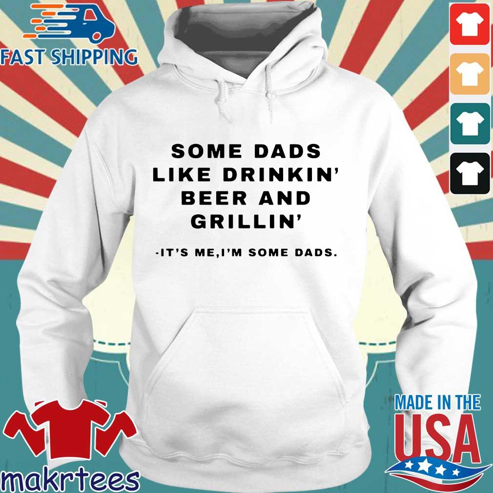 Some Dads Like Dinkin Beer And Grillin It' Me I'm Some Dads Shirt Hoodie trang