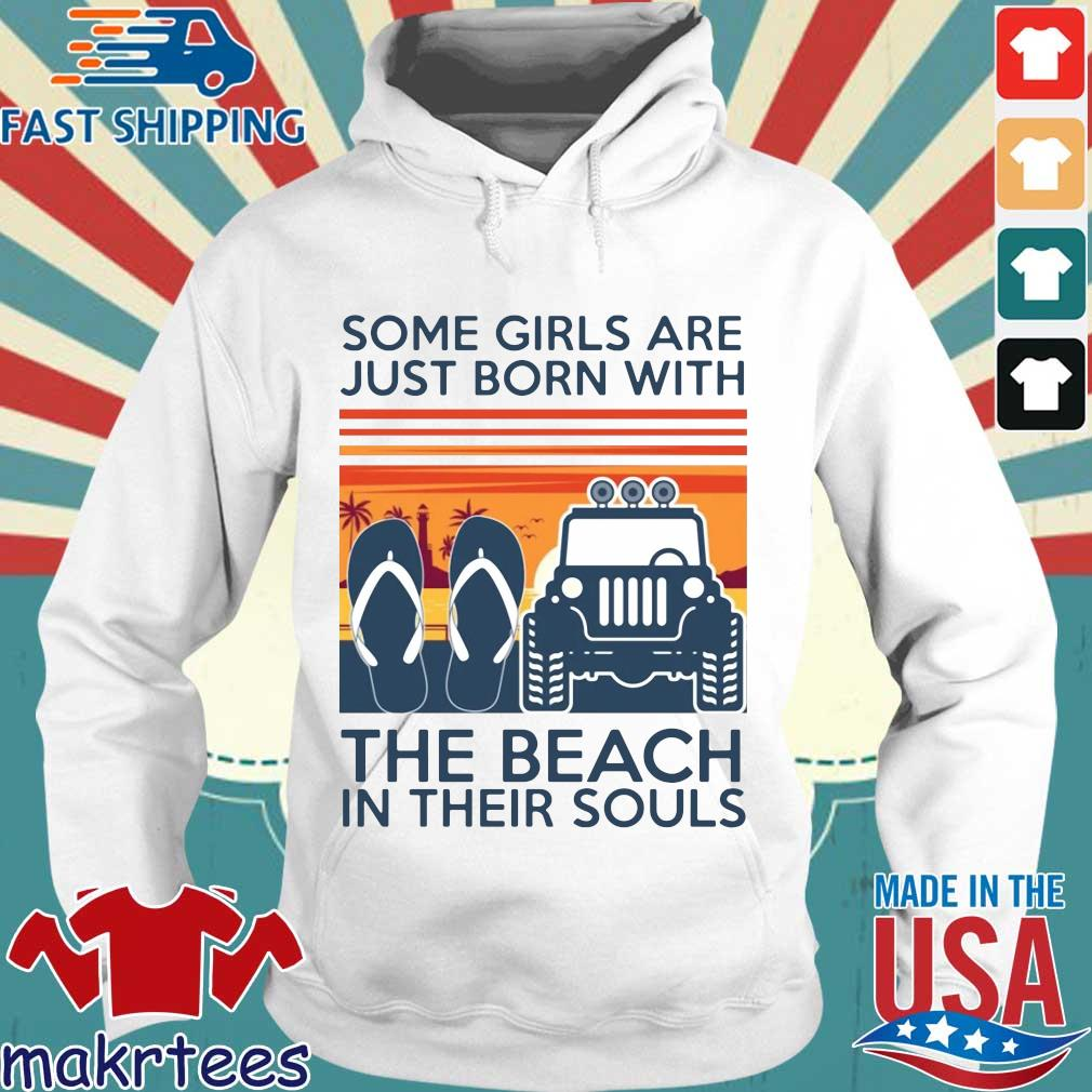 Some Girls Are Just Born With The Beach In Their Souls Vintage Shirt Hoodie trang