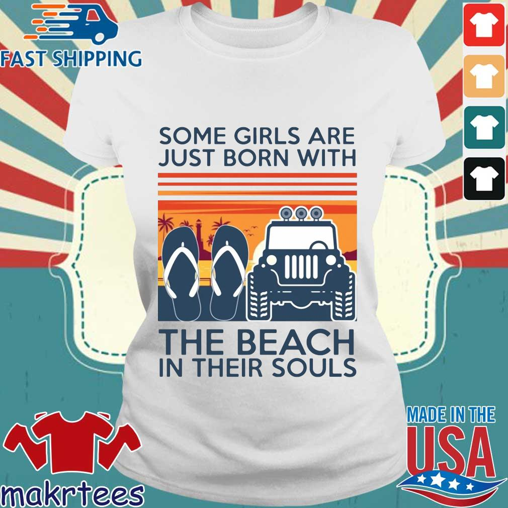 Some Girls Are Just Born With The Beach In Their Souls Vintage Shirt Ladies trang