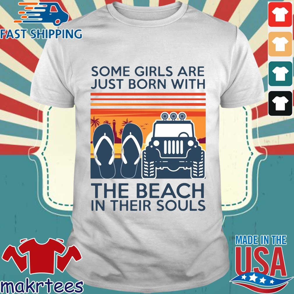 Some Girls Are Just Born With The Beach In Their Souls Vintage Shirt