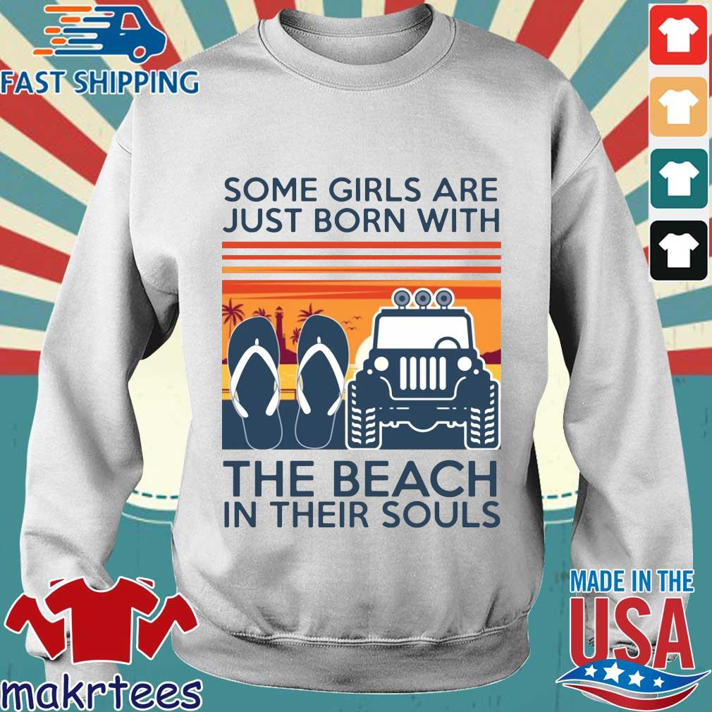Some Girls Are Just Born With The Beach In Their Souls Vintage Shirt Sweater trang