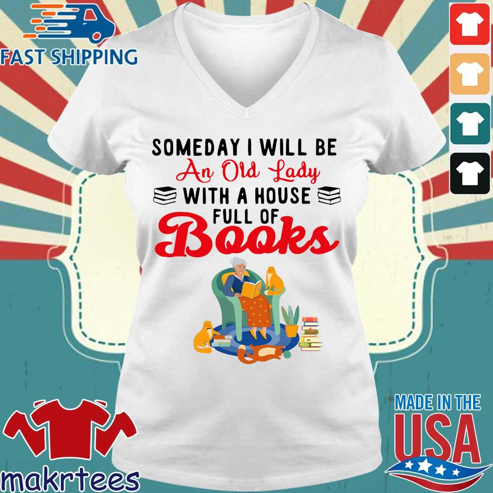 Someday I Will Be An Old Lady With A House Full Of Books Shirt Ladies V-neck trang