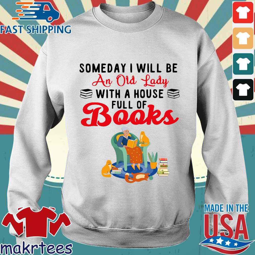 Someday I Will Be An Old Lady With A House Full Of Books Shirt Sweater trang