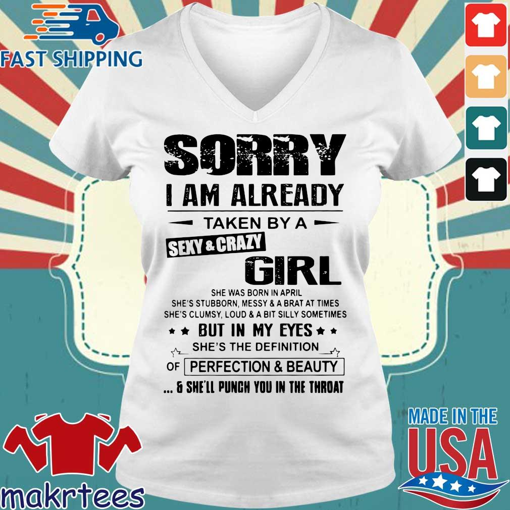 Sorry I Am Already Taken By A Sexy Crazy Girl She Was Born In April Shirt Ladies V-neck trang