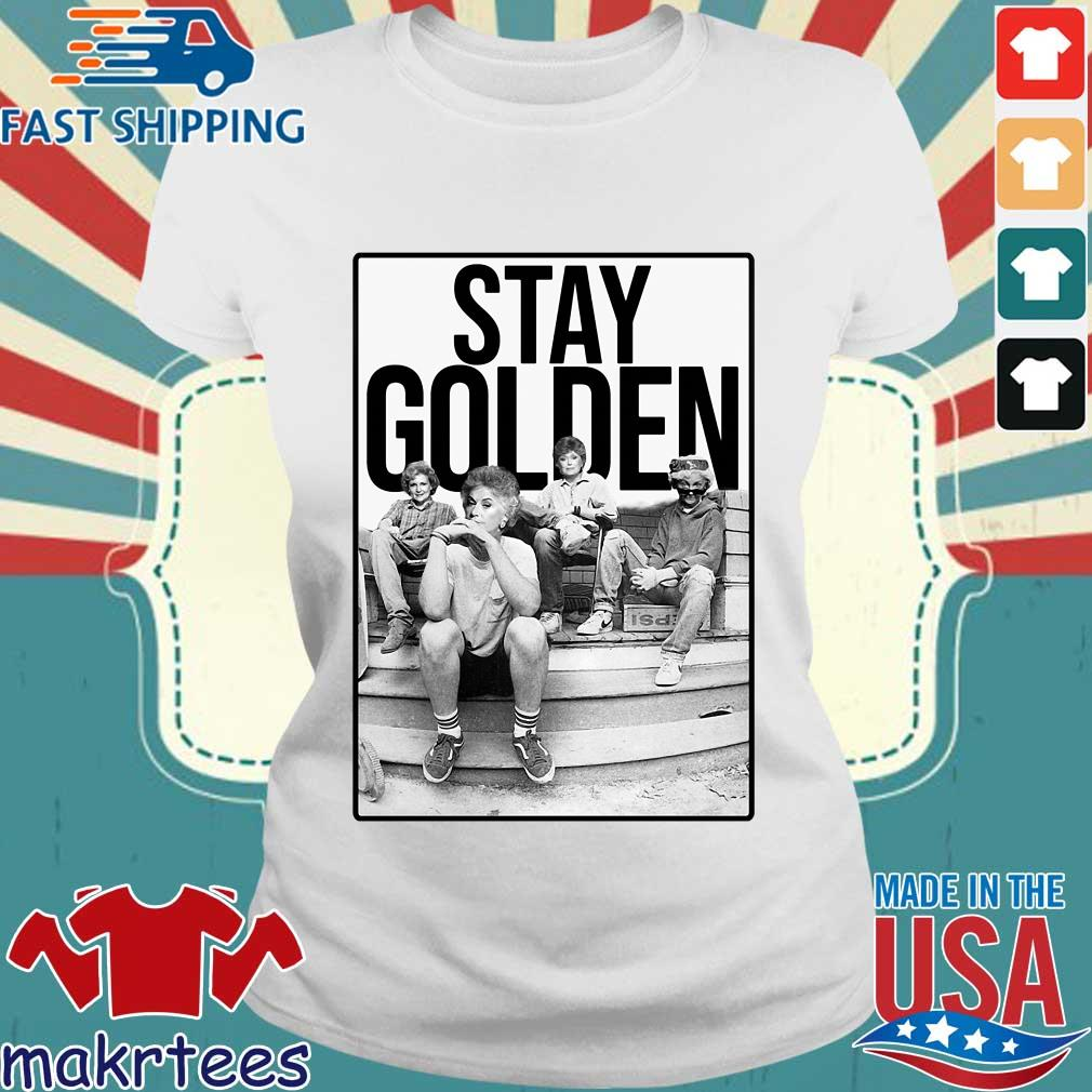 Squad Stay Golden The Golden Girls Shirt Ladies trang