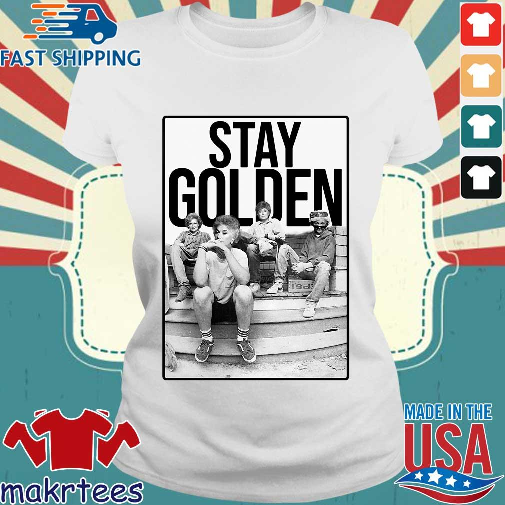 Squad Stay Golden The Golden Girls Shirts Ladies trang
