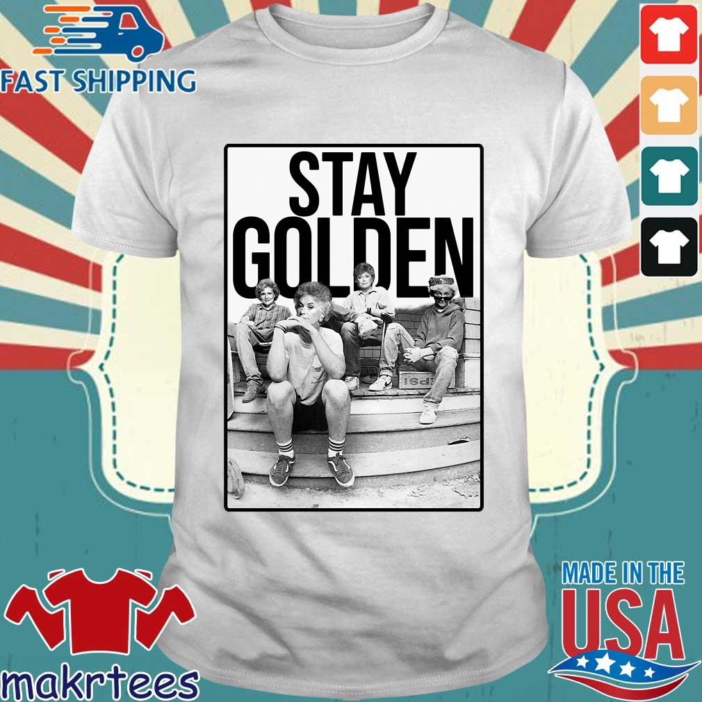 Squad Stay Golden The Golden Girls Shirts