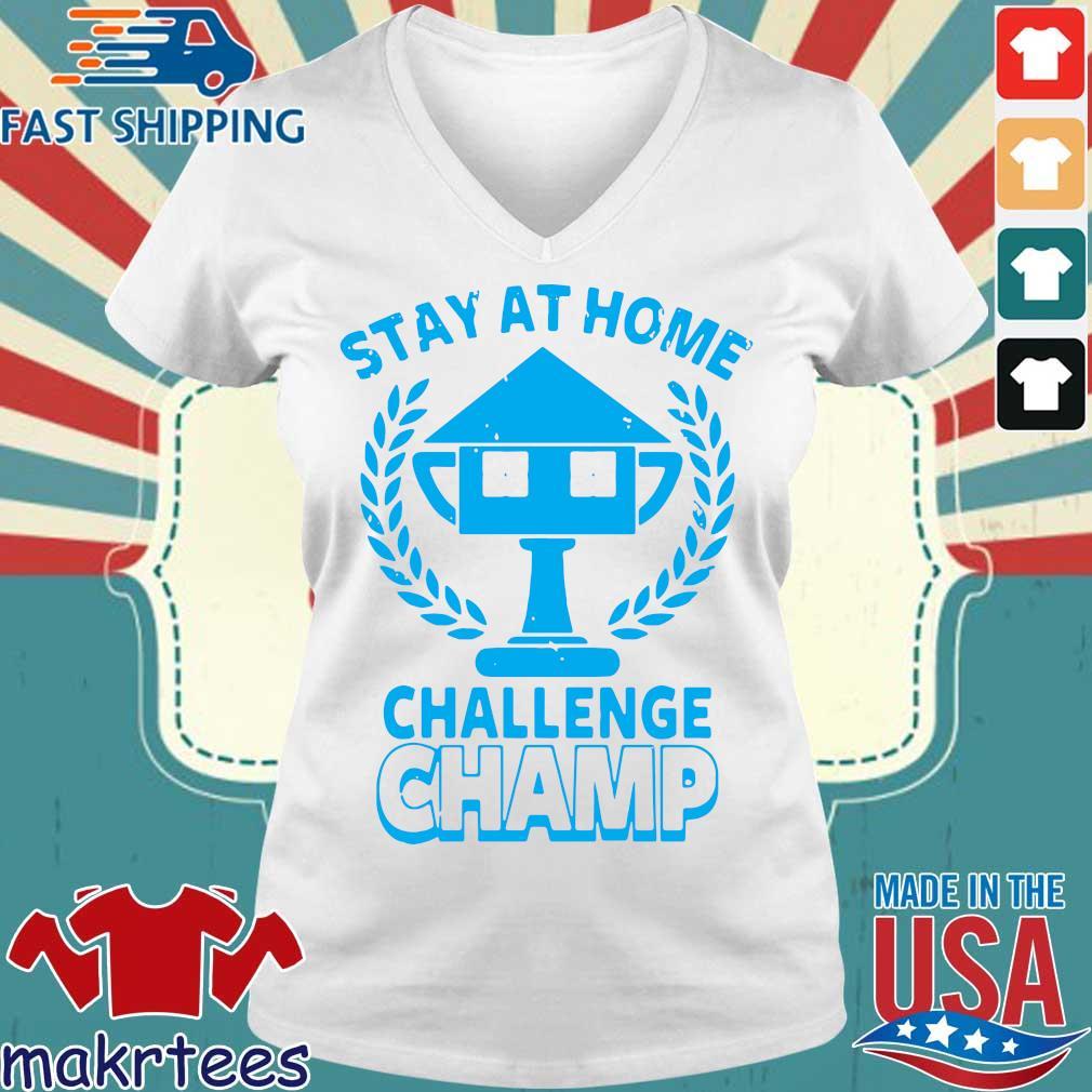 Stay At Home Challenge Champ Shirts Ladies V-neck trang