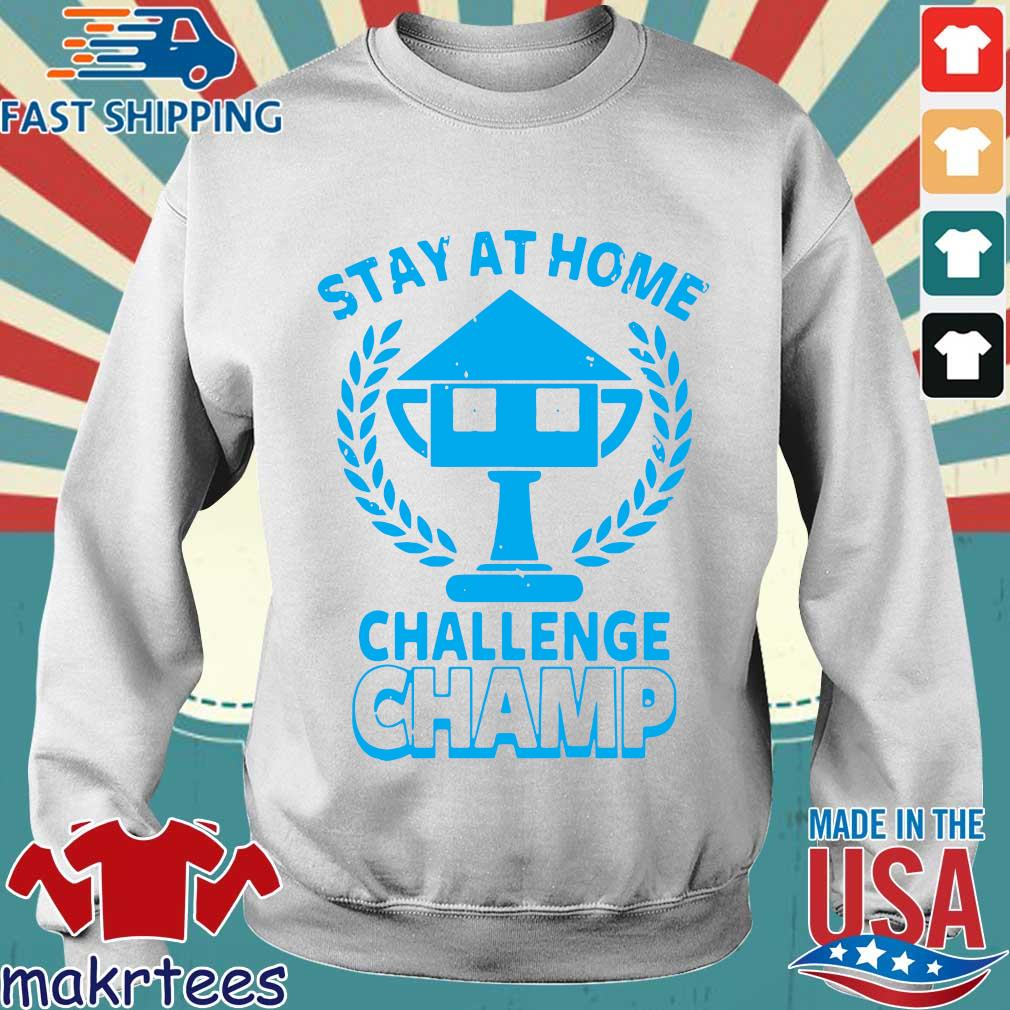 Stay At Home Challenge Champ Shirts Sweater trang