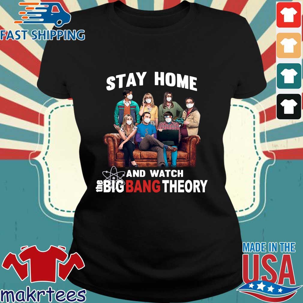 Stay Home And Watch Big Bang Theory Quarantine 2020 Shirt Ladies den