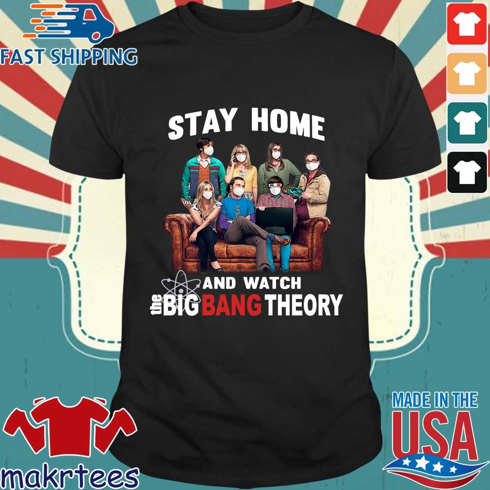 Stay Home And Watch Big Bang Theory Quarantine 2020 Shirt