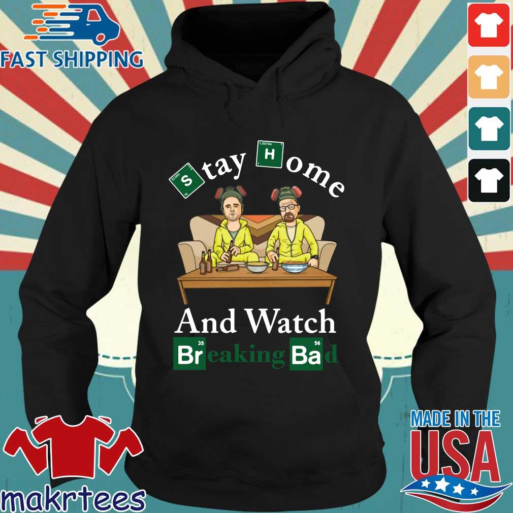 Stay Home And Watch Breaking Bad Shirt Hoodie den