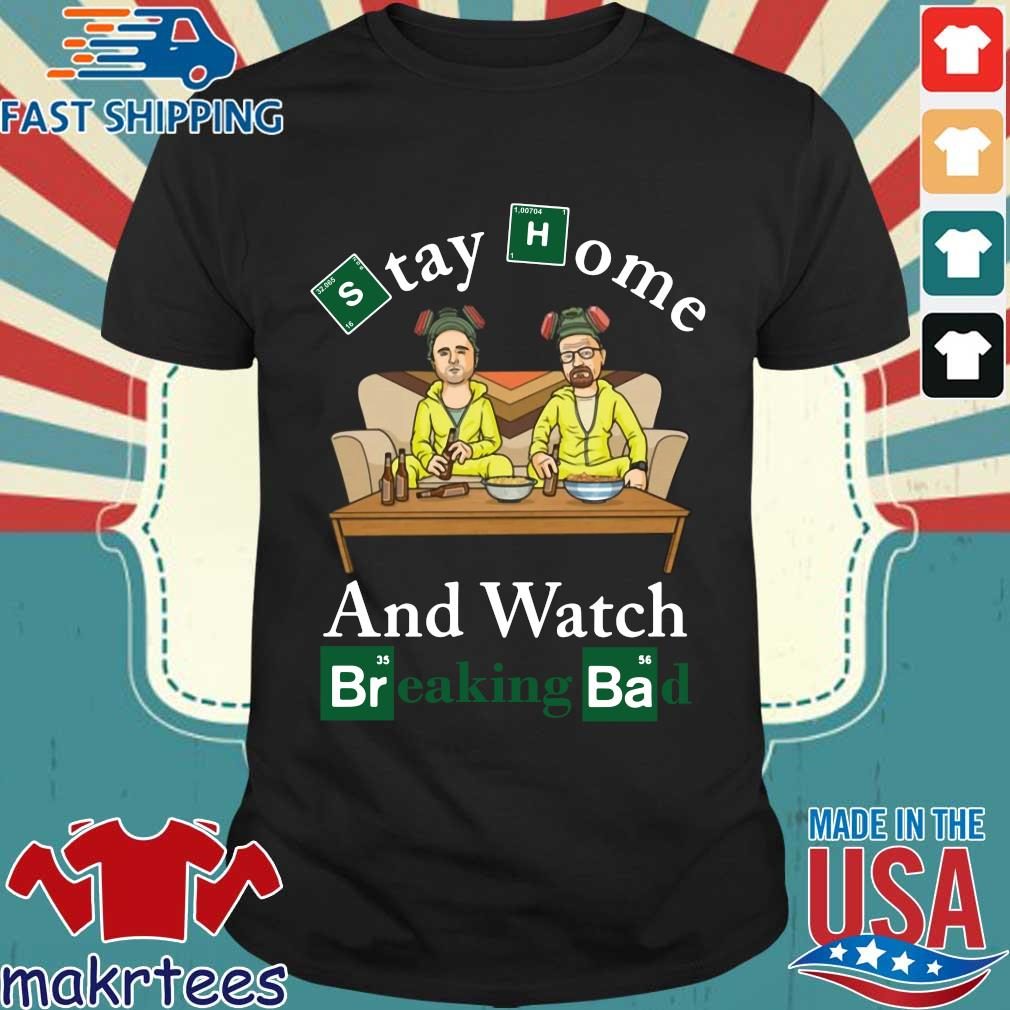 Stay Home And Watch Breaking Bad Shirt
