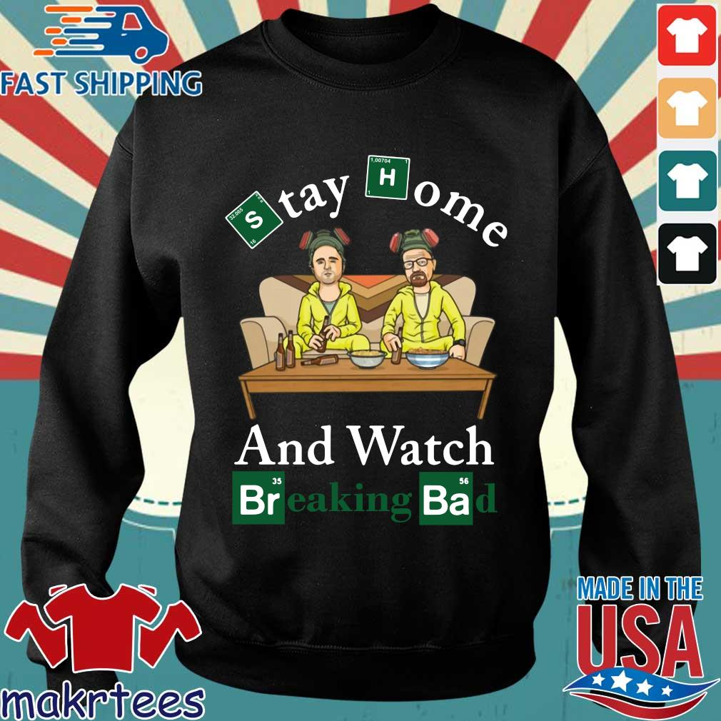 Stay Home And Watch Breaking Bad Shirt Sweater den