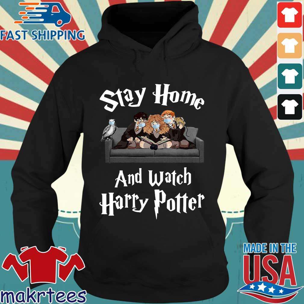 Stay Home And Watch Harry Potter Shirt Hoodie den