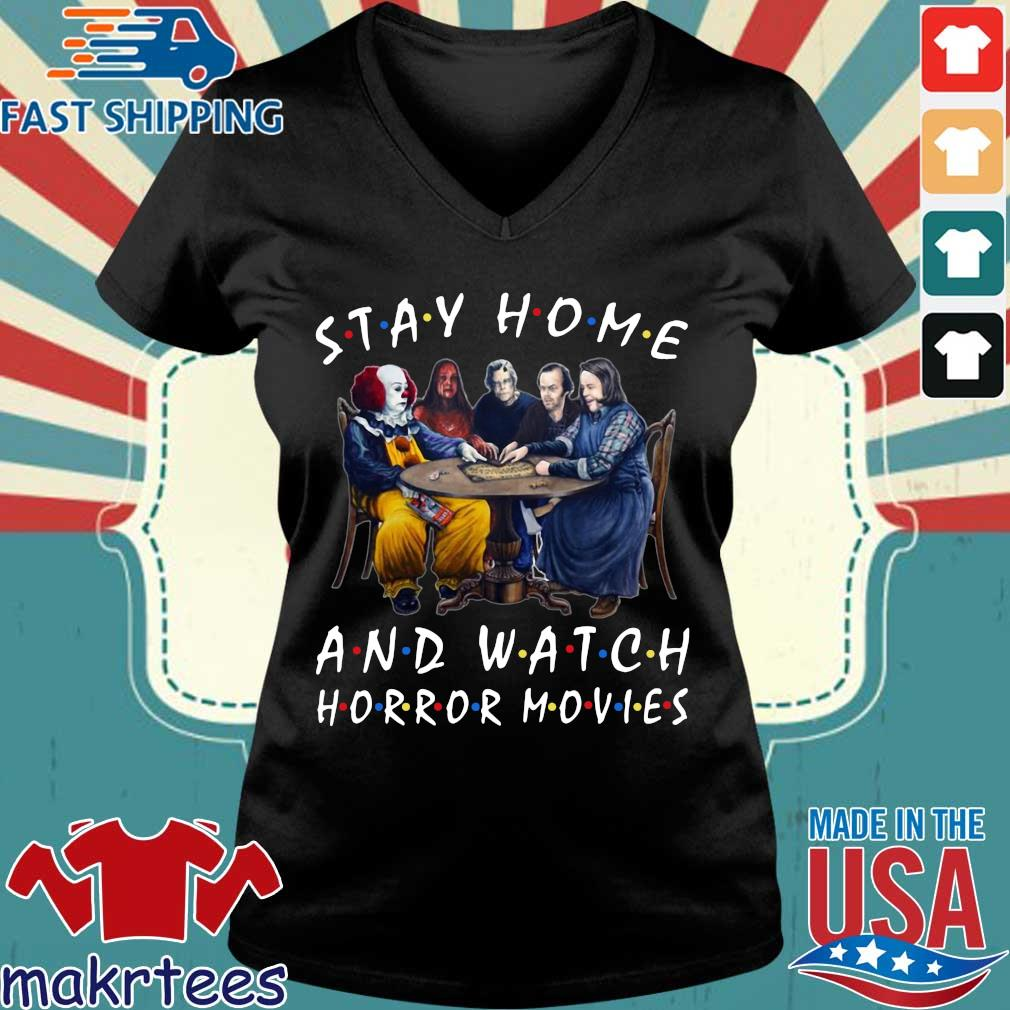Stay Home And Watch Horror Movies Tee Shirt Ladies V-neck den