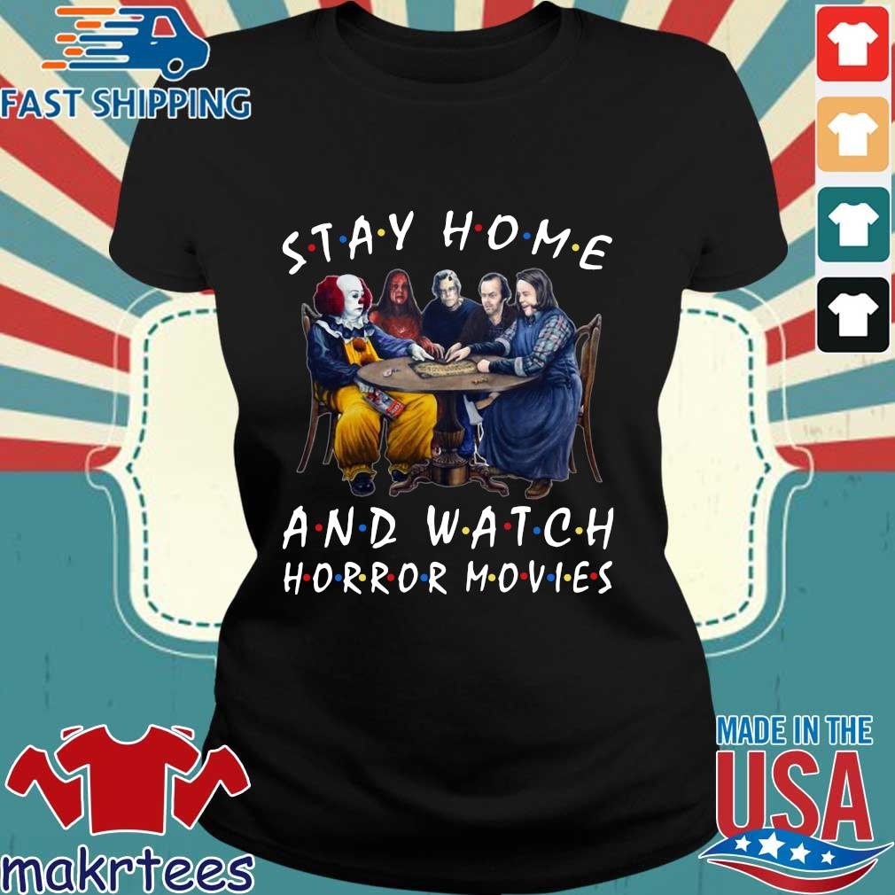 Stay Home And Watch Horror Movies Tee Shirt Ladies den