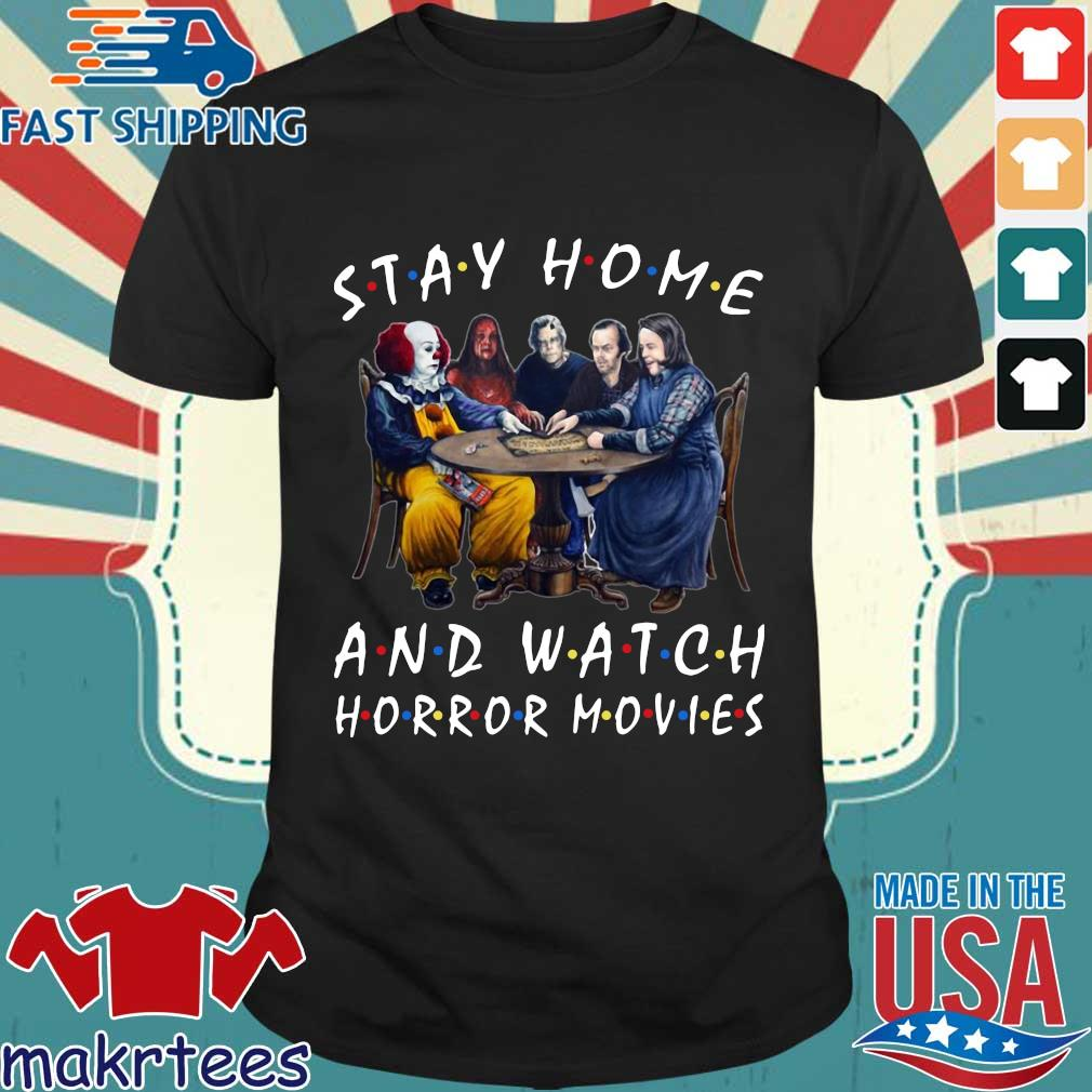 Stay Home And Watch Horror Movies Tee Shirt