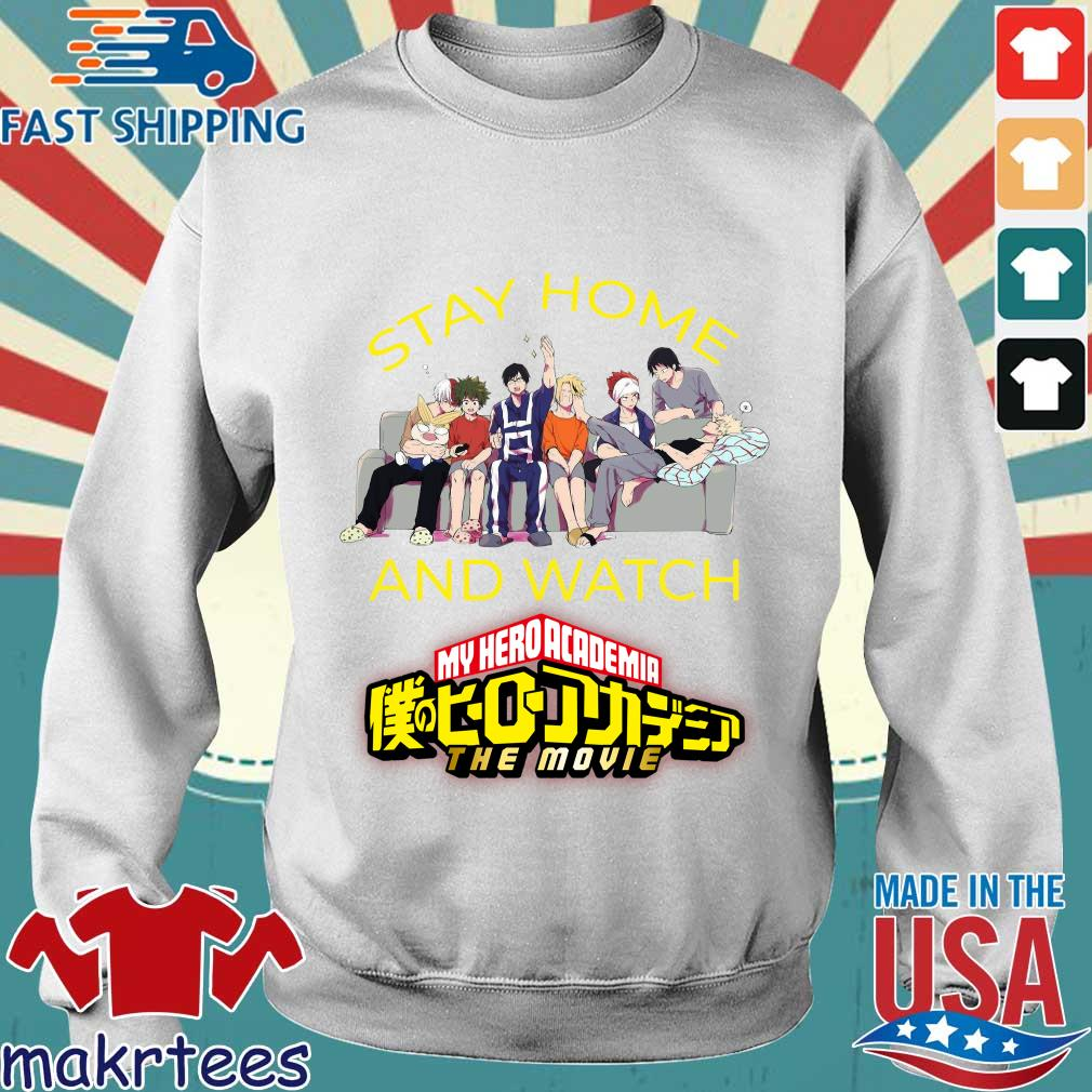Stay Home And Watch My Hero Academia The Movie Shirt Sweater trang