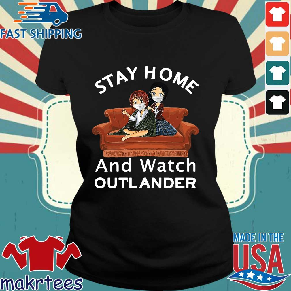 Stay Home And Watch Outlander Shirt Ladies den