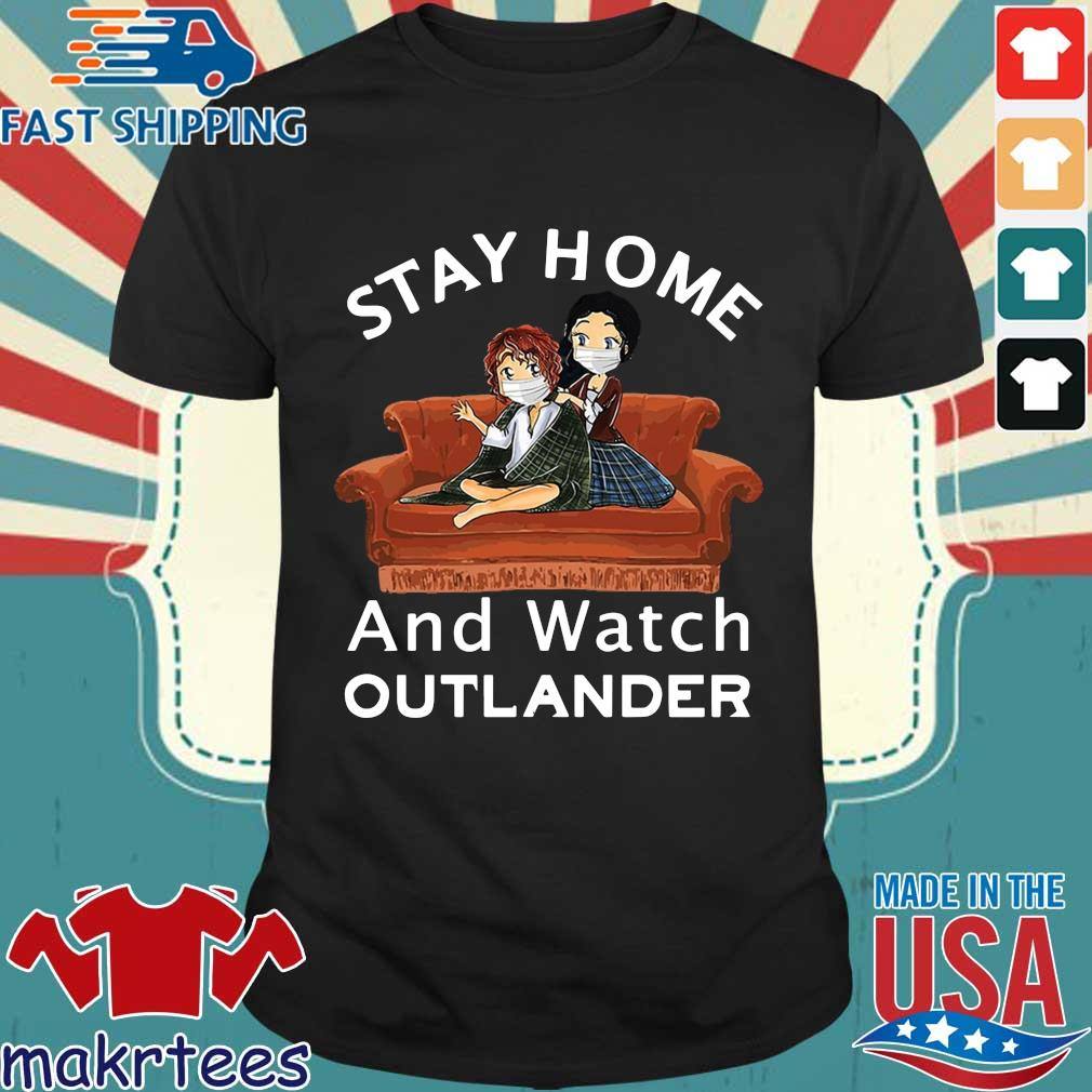 Stay Home And Watch Outlander Shirt